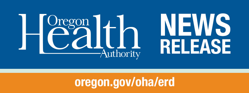Oregon Health Authority News Release