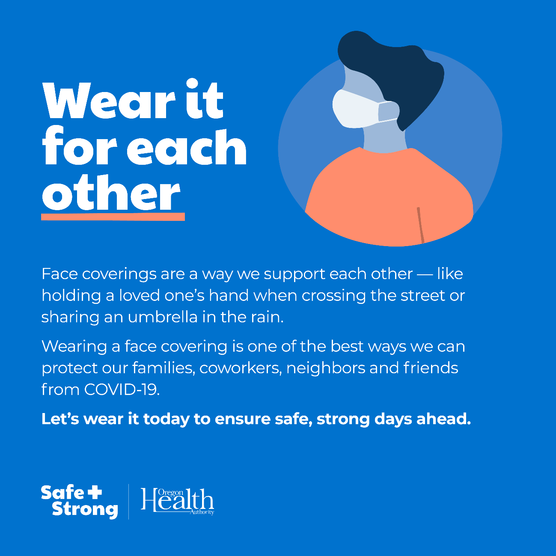 Wear it for each other. Face coverings are a way we support each other