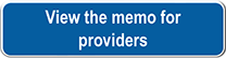 View the memo for providers