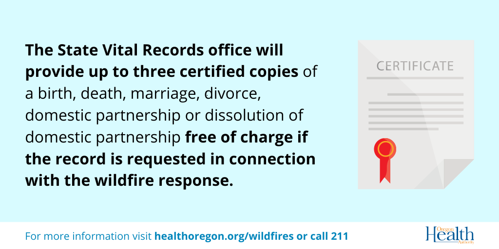 The state vital records office will provide services free of charge if the record requested is in connection with the wildfire response