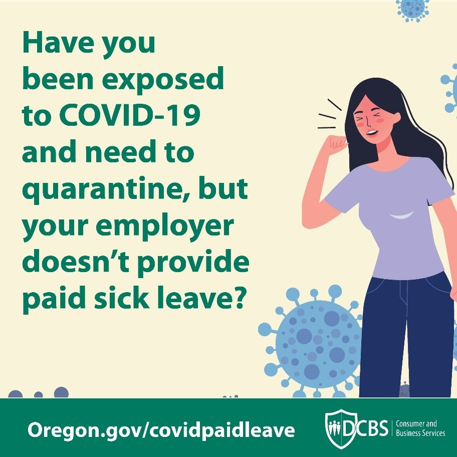 Have you been exposed to COVID-19 and need to quarantine, your employer doesn't provide paid sick leave? Oregon.gov/covidpaidleave