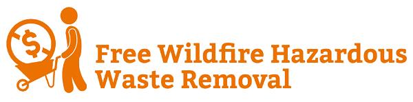 Free wildfire hazardous waste removal