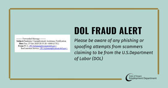 DOL Fraud Alert Please be aware of any phishing or spoofing attempts from scammers