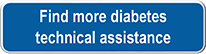 Find more diabetes technical assistance resources