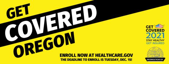 get covered oregon. enroll now at healthcare dot gov. deadline is december 15.
