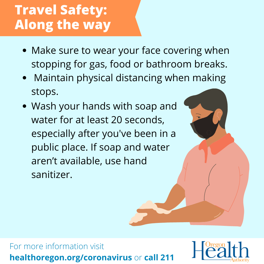 travel safety: along the way. wear face covering when you stop, maintain physical distancing, wash hands