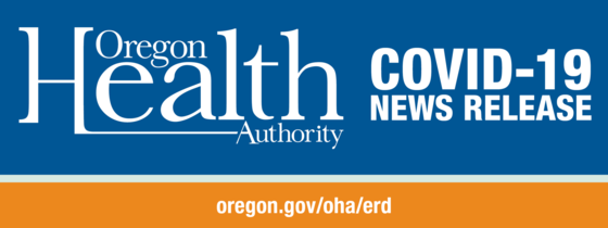 Oregon Health Authority COVID-19 News Release