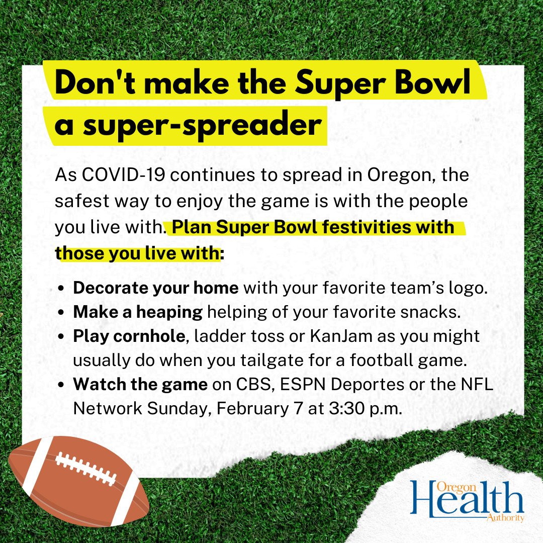 Plan activities with those you live with. Decorate with team's logo, make favorite snacks, play tailgate games like cornhole, watch the Superbowl.