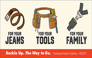 For your jeans. For your tools. For your family. Buckle up. The way to go.