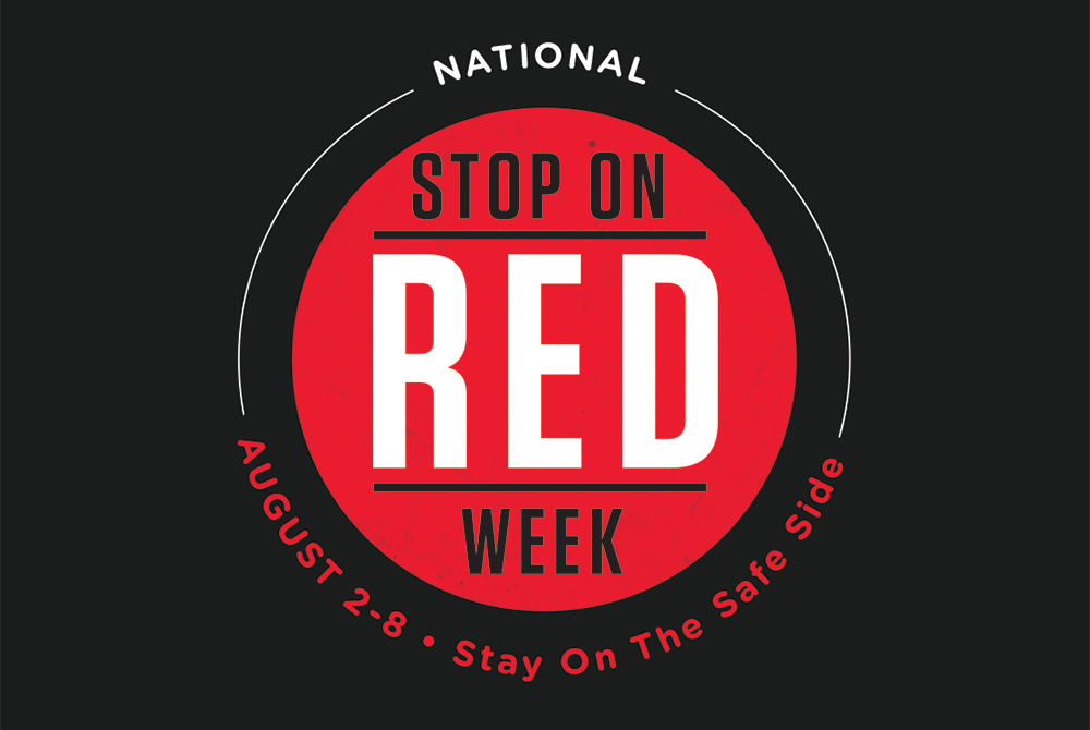 National Stop on Red Week, August 2-8, Stay on the safe side
