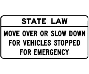 "Road sign: ""STATE LAW: MOVE OVER OR SLOW DOWN FOR VEHICLES STOPPED FOR EMERGENCY"