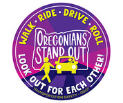 Oregonians Stand Out. Walk-Ride-Drive-Roll. Look out for each other!