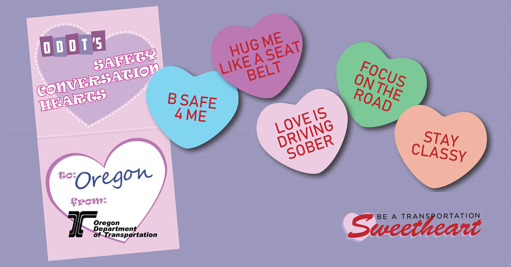 ODOT's safety conversation hearts. B safe 4 me. Hug me like a seat belt. Love is driving sober. Focus on the road. Stay classy.
