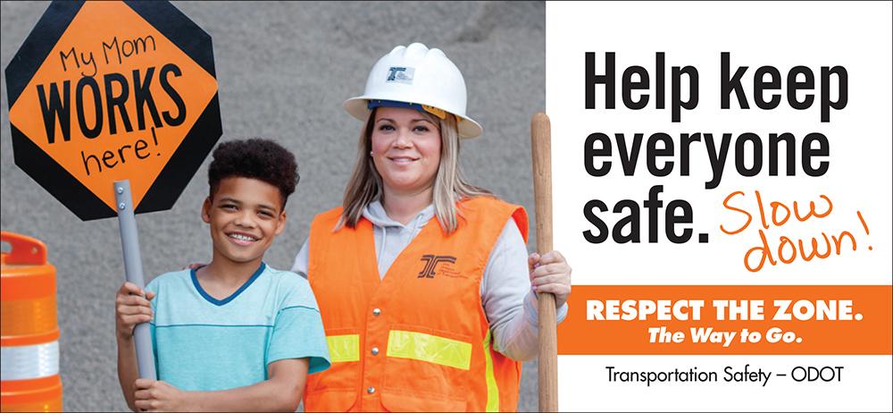 Help keep everyone safe. Slow down! My mom works here.