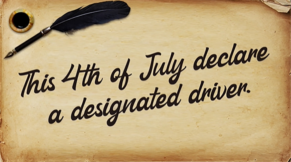 This 4th of July declare a designated driver.