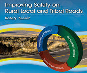 Improving safety on rural and tribal roads- safety toolkit
