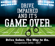 Drive impaired and it's game over. Drive sober. The way to go.