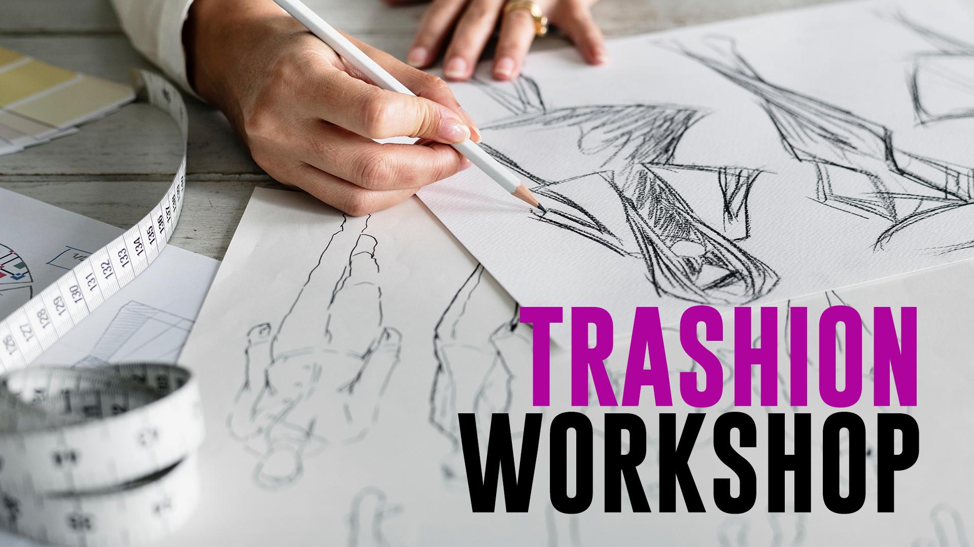 Trashion Workshop