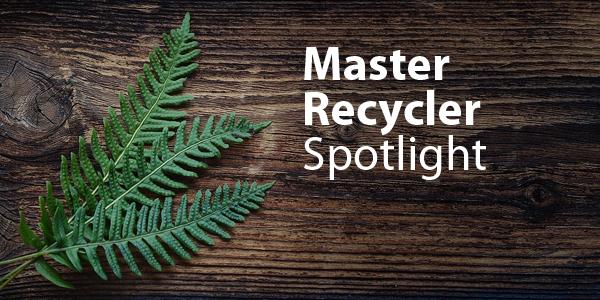 Master Recycler Spotlight