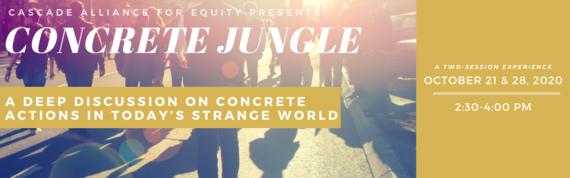 Cascade Alliance for Equity Concrete Jungle