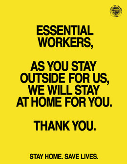 Essential Workers, as you stay outside for us, we will stay home for you. Thank you. Stay home. Save Lives.