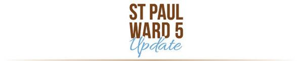 St. Paul Ward 5 Update