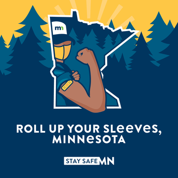 Roll Up Your Sleeves, MN. Stay Safe MN.