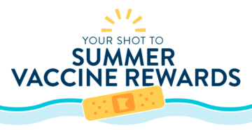 Your shot to summer, vaccination awards