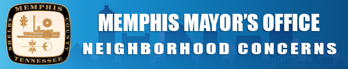City of Memphis Mayors Office Neighborhood Concerns