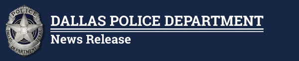 Dallas Police Department – News Release