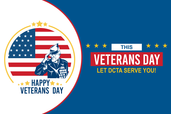 "Illustration of veteran saluting. Text reads ""this Veterans Day let DCTA serve YOU!"""