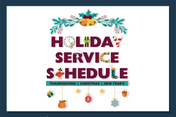 Graphic reads: Holiday Service Schedule