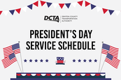 """Graphics with American flags. Text reads """"DCTA President's Day Service Schedule"""""""