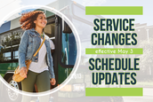 Woman getting off DCTA bus. Text reads Service Changes Schedule Updates effective May 3