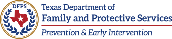 Texas Department of Family and Protective Services: Prevention and Early Intervention