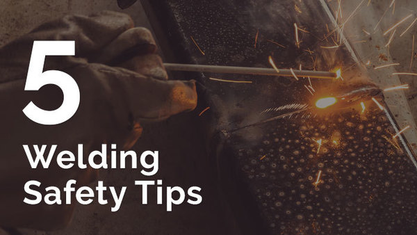5 Welding Safety Tips