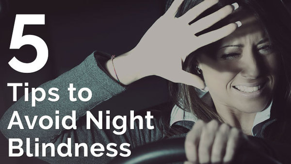 5 Tips to Avoid Night Blindness