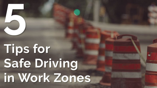 5 Tips for Safe Driving in Work Zones