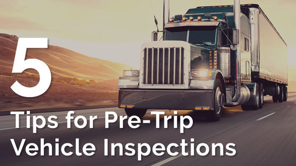 5 tips for pre-trip vehicle inspections