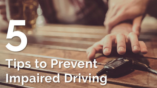 5 Tips to Prevent Impaired Driving