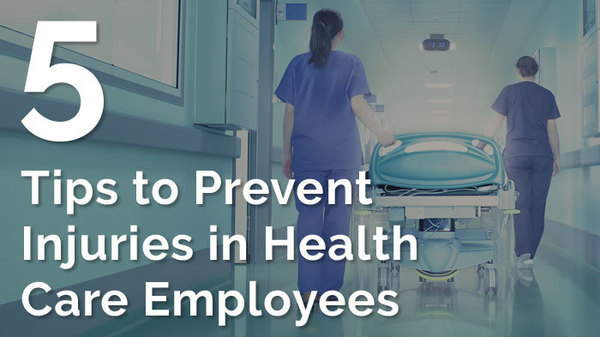 5 Tips to Prevent Injuries in Health Care Employees