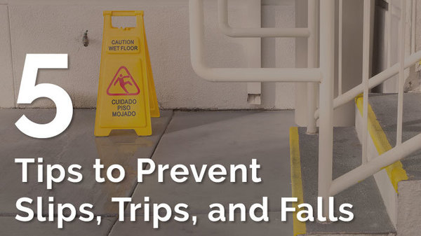 5 Tips to Prevent Slips, Trips, and Falls