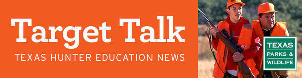 target talk - texas hunter education news