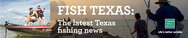 fish texas - the latest texas fishing news