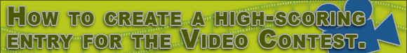 Tips for Entering the Video Contest