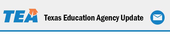 Texas Education Agency Update