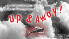 Arial photograph -  black and white -  with the slogan 'Up and Away' superimposed