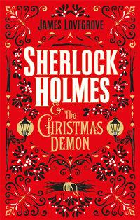 Sherlock Holmes & the Christmas demon, by James Lovegrove