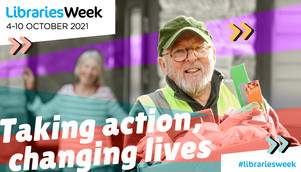 Promotion of Libraries Week 4-10 October 2021 with caption 'taking action, changing lives'
