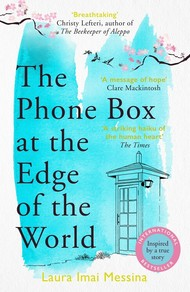 The Phone Box at the Edge of the World'by Laura Imai Messin